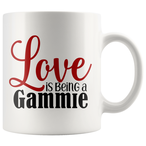 Love is being a Gammie 11 oz White Coffee Mug - Gift for Gammie