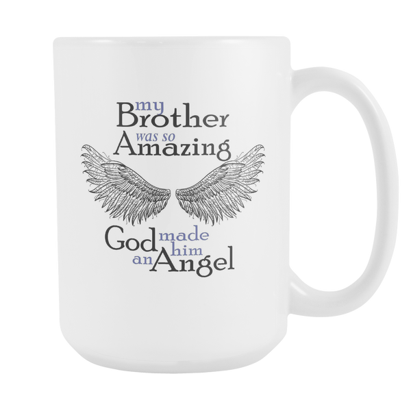 My Brother was So Amazing God Made Her an Angel - Memorial Coffee Mug