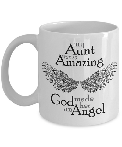 My Aunt Was So Amazing God Made her An Angel Coffee Mug