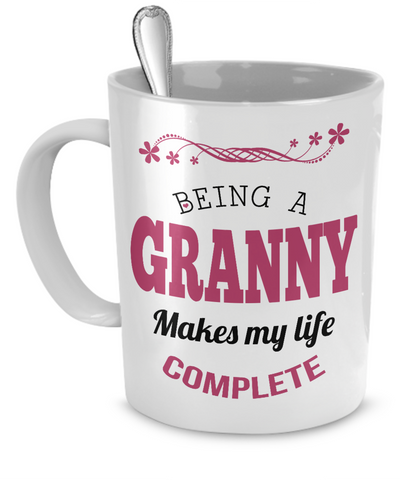 Being a Granny Makes My Life Complete Mug