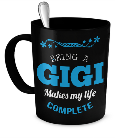 Being a Gigi Makes My Life Complete Mug