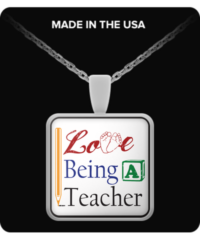 I Love Being a Teacher Pendant