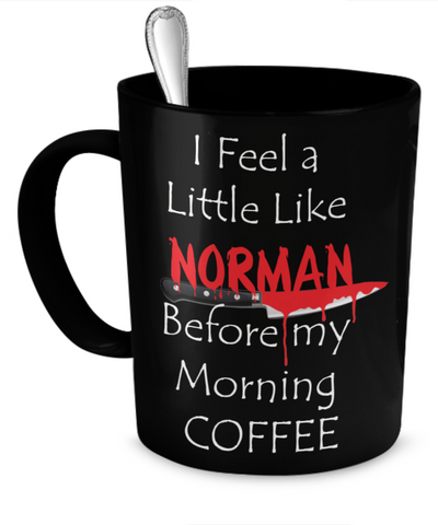 I feel like Norman Before My Morning Coffee