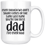 Stepdad Coffee Mug - Best Dad I've Ever Had