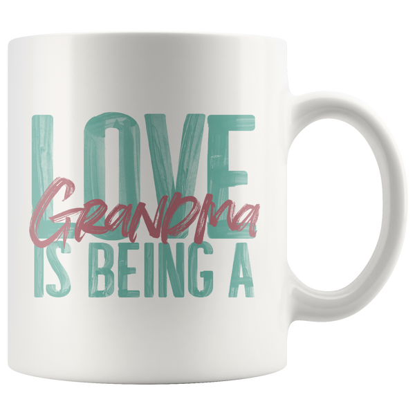 Love is being a Grandma 11 oz White Coffee Mug