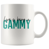 Love is being a Gammy 11 oz Coffee Mug - Gift for Gammie