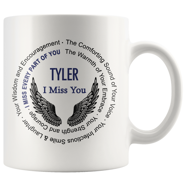 Tyler I Miss You Coffee Mug