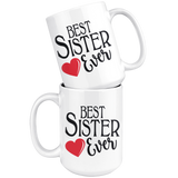 Best Sister Ever 15 oz White Coffee Mug