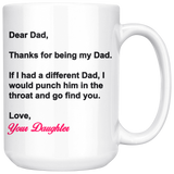 Dear Dad - Funny Coffee Mug for Dad for Father's Day From Daughter