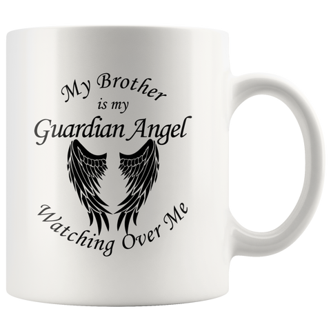 My Brother Is My Guardian Angel 11 oz Coffee Mug