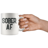 SOBER AF 11 OZ WHITE COFFEE MUG