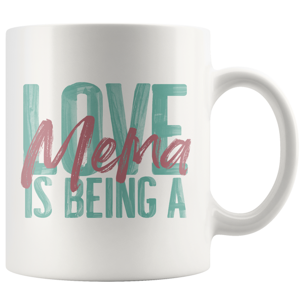 Love is being a Mema 11 oz White Coffee Mug
