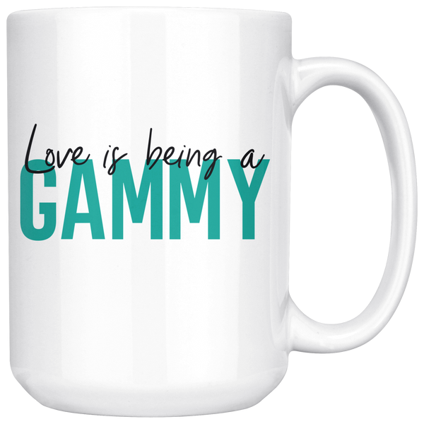 Love is being a Gammy 15 oz Coffee Mug - Gift for Gammie