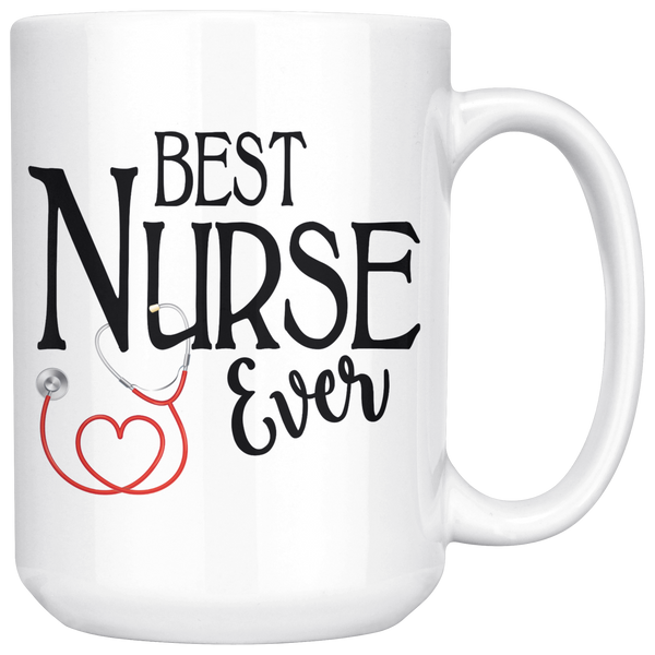 Best Nurse Ever 15 oz White Coffee Mug
