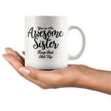 You're An Awesome Sister Coffee Mug - Funny Gift for Sister