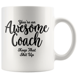 Awesome Coach 11 oz White Coffee Mug - Funny Gift for Coach