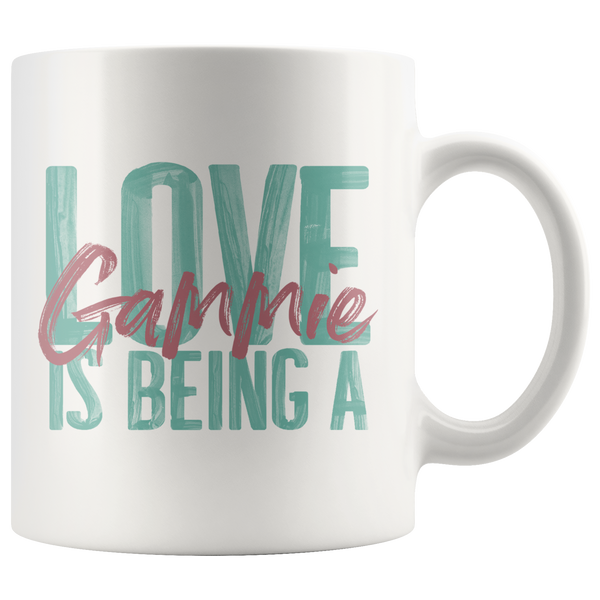 Love is being a Gammie 11 oz White Coffee Mug