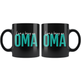 Love is being an Oma 11 oz Black Coffee Mug - Gift Mug for Oma