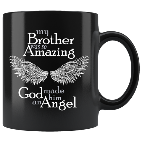 My Brother Was So Amazing God Made Him An Angel Black Coffee Mug