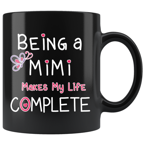 Being a Mimi Makes My Life Complete - Mimi Coffee Mug