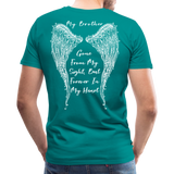 My Brother Gone From Sight Men's Premium T-Shirt (CK1800) - teal