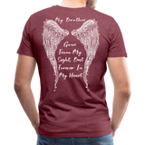 My Brother Gone From Sight Men's Premium T-Shirt (CK1800) - heather burgundy