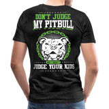 Dont Judge My Pitull Men's Premium T-Shirt - charcoal gray