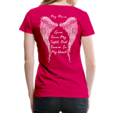 My Mom Gone From Sight Memorial Women's Premium T-Shirt (CK1805) - dark pink