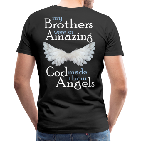 My Brothers Were So Amazing Men's Premium T-Shirt - black