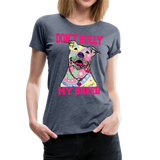 Dont' Bully My Breed Women's Premium T-Shirt - heather blue