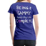 Being a Gammy Makes My Life Complete Women's Premium T-Shirt - royal blue
