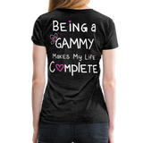 Being a Gammy Makes My Life Complete Women's Premium T-Shirt - charcoal gray