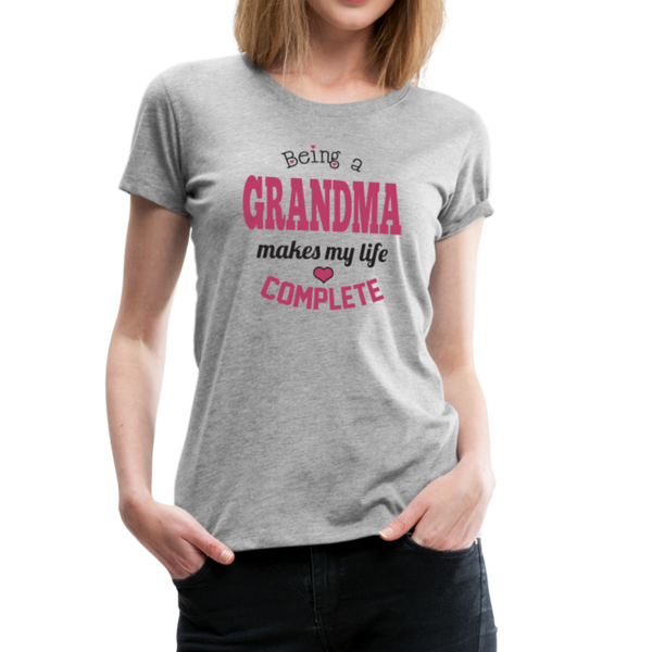 Being a Grandma Makes My Life Complete Women's Premium T-Shirt (CK1532) - heather gray
