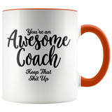Awesome Coach 11 oz Accent Coffee Mug - Gift for Coach