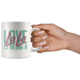 Love is Being a LaLa 11 oz White Coffee Mug