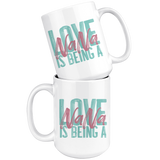 Love is being a Nana 15 oz White Coffee Mug