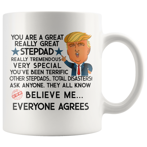 FUNNY TRUMP MUG FOR STEPDAD 11 OZ WHITE COFFEE MUG