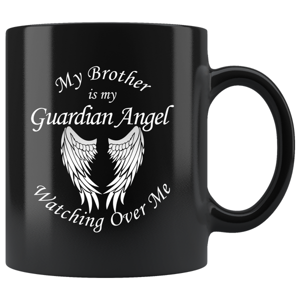 My Brother Is My Guardian Angel 11 oz Black Coffee Mug