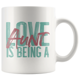 Love is being a Aunt 11 oz White Coffee Mug