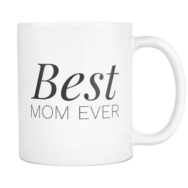 Best Mom Ever Coffee Mug - Gift for Mother's Day from Son From Daughter