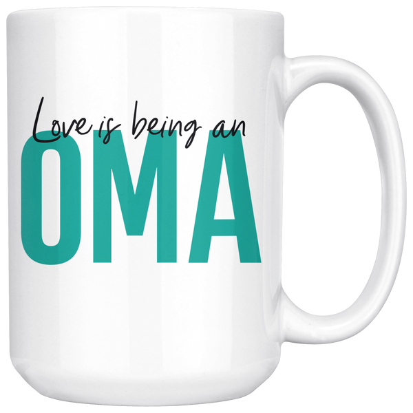 Love is being an Oma 15 oz Coffee Mug - Gift Mug for Oma