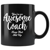 You're An Awesome Coach 11 oz Black Coffee Mug - Funny Gift for Coach