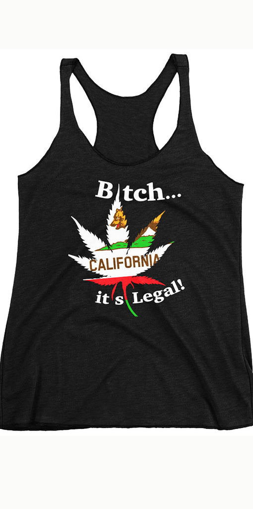 Bitch it's Legal Tees