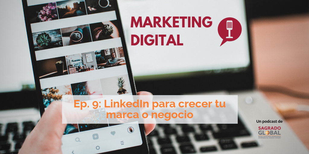 Ep. 9 del podcast de Marketing Digital: LinkedIn