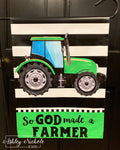 So God Made a Farmer Tractor Garden Vinyl Flag