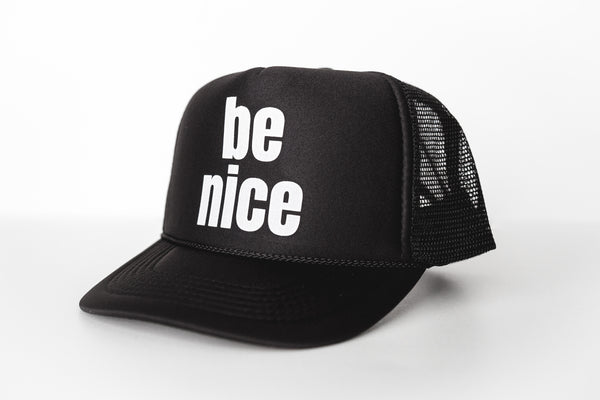 Be Nice - Snapback Trucker Hat