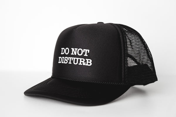 Do Not Disturb - Snapback Trucker Hat