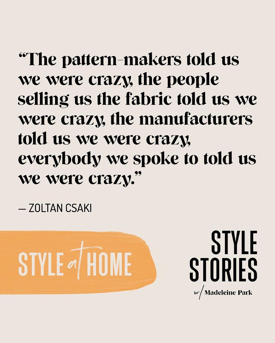 Zoltan Csaki, CoFounder of Citizen Wolf as quoted by Style Stories