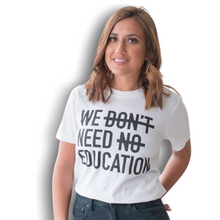 Load image into Gallery viewer, We Need Education - T Shirt