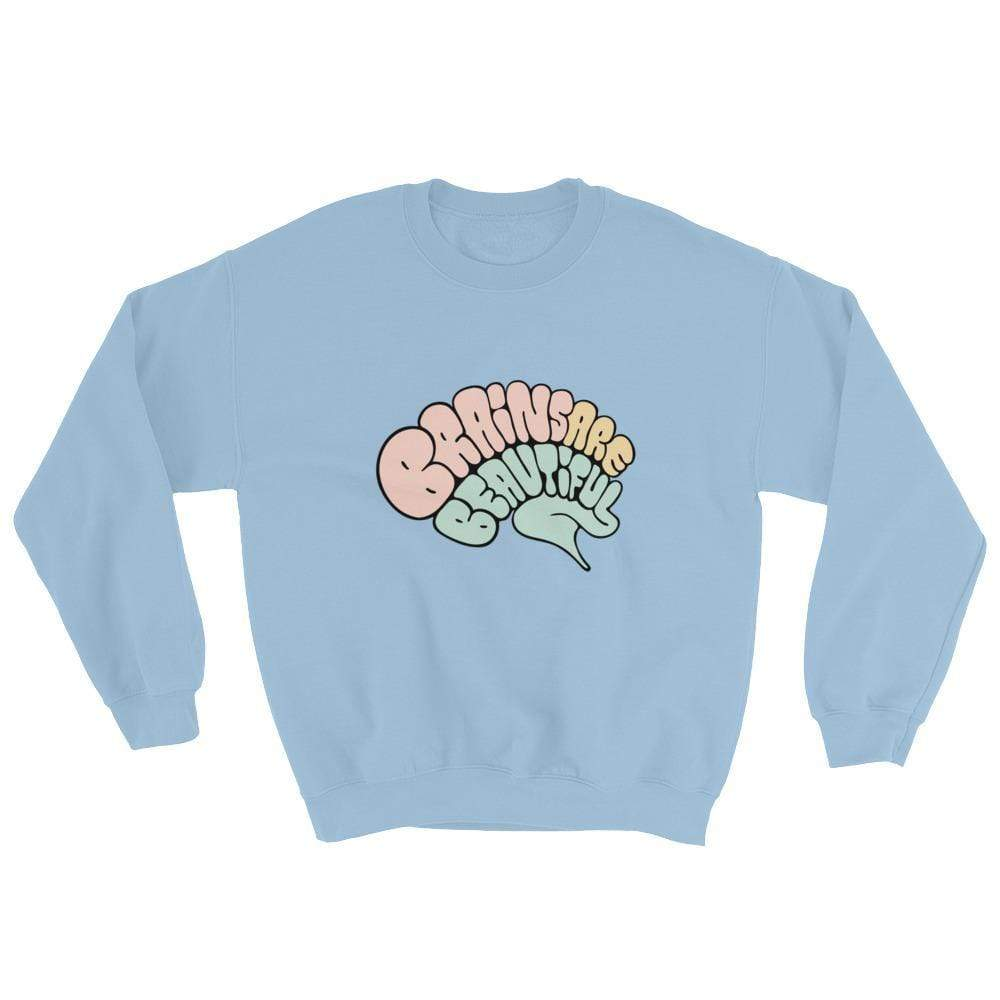 Brains Are Beautiful - Sweatshirt
